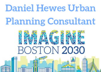 Daniel Hewes Urban Planning Consulting Supports Imagine Boston 2030
