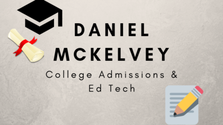 Daniel McKelvey to Host Blog Series on College Admissions and Ed Tech