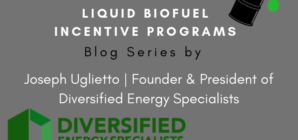 Joseph Uglietto Releases Blog Series on Liquid Biofuel Incentive Programs